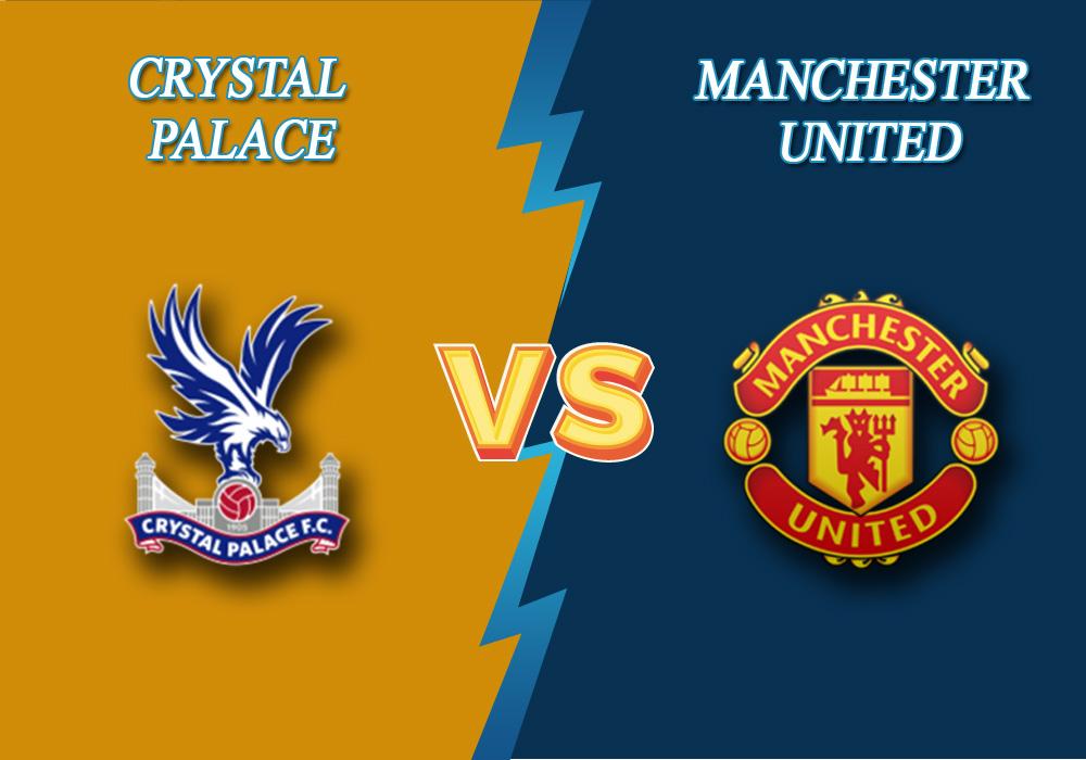 Crystal Palace vs Manchester United prediction